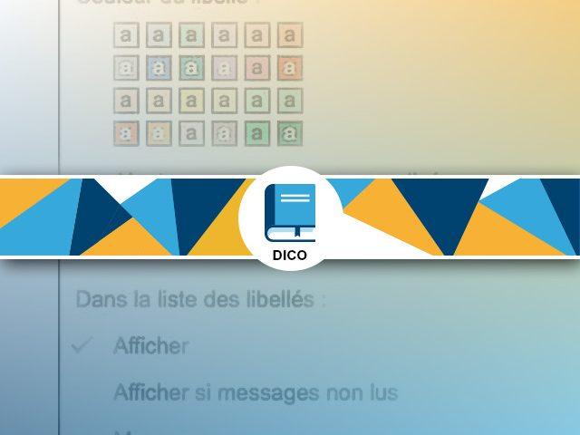 Libellé Gmail : définition et utilisation