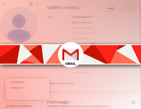 Comment créer un groupe de contacts sous Gmail ?