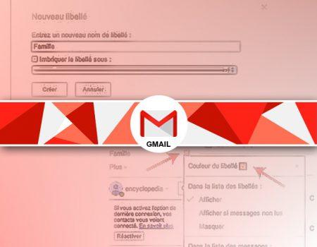 Comment créer et organiser des libellés gmail ?