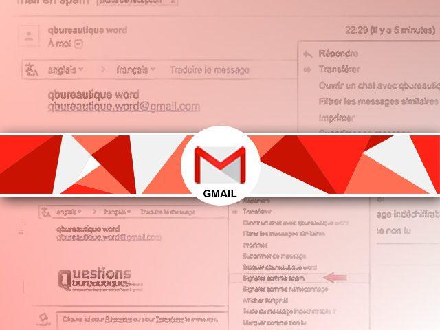 Spam ou adresses indésirables : bloquer les emails avec Gmail ?