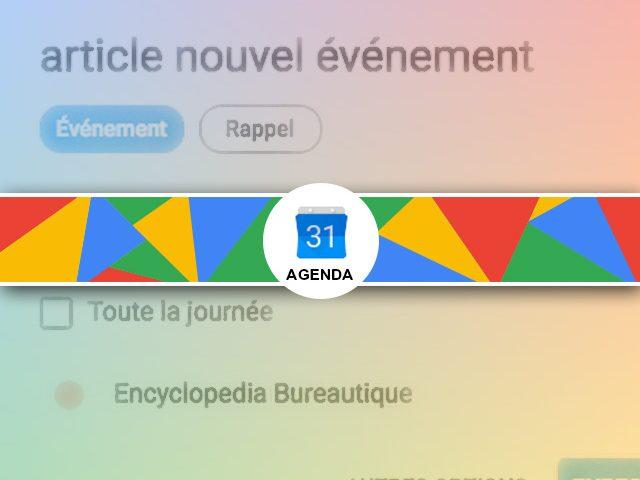 Comment créer un événement dans google Agenda