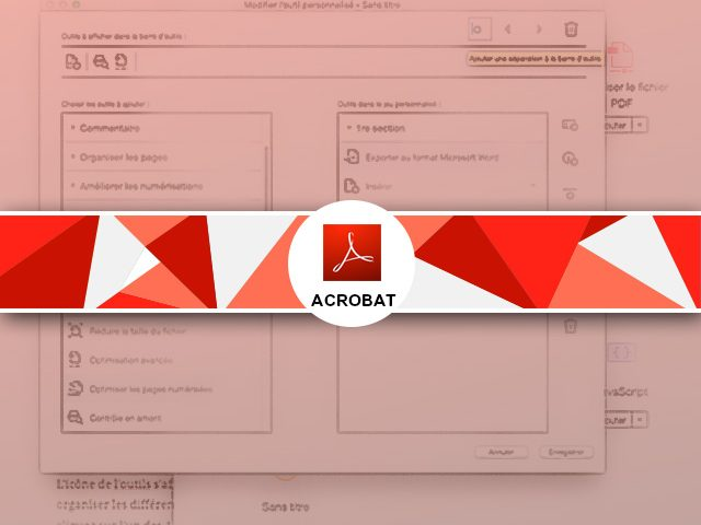 Comment créer et personnaliser une barre d'outil sous Acrobat ?