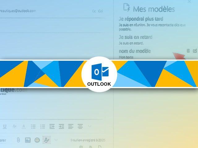 Modèle Outlook : création, utilisation et personnalisation