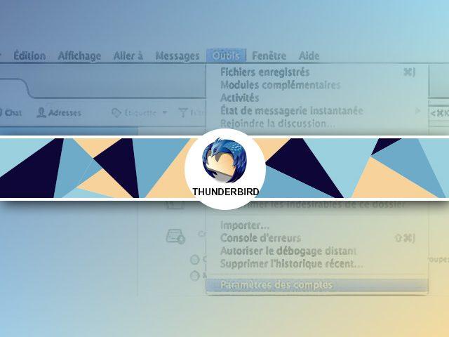 Comment installer une adresse Gmail sous Thunderbird