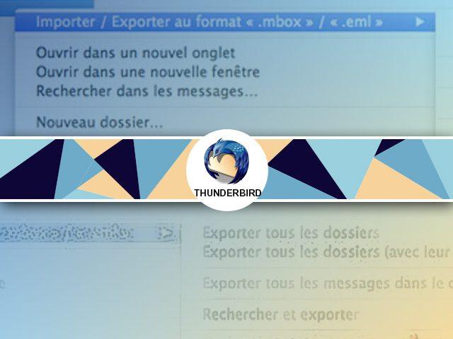Comment importer ou exporter vos emails avec Thunderbird